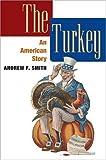The Turkey, Andrew F. Smith, 0252031636