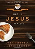Who Is Jesus... Really?, Josh McDowell and Dave Sterrett, 080248767X