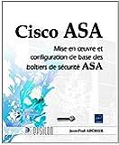 Cisco ASA - Mise en oeuvre et configuration de base des boîtiers de sécurité ASA