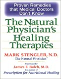 The Natural Physician's Healing Therapies, Mark Stengler, 0735202508