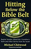Hitting below the Bible Belt, Michael Chitwood, 1878086677