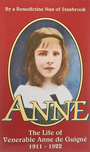 Anne The Life of Venerable Anne de Guigne (1911-1922) [Stanbrook] (Tapa Blanda)