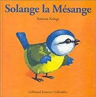 Solange la Mésange par Antoon Krings