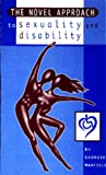 The Novel Approach to Sexuality and Disability, Georgie Maxfield, 0965406903