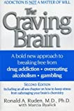 img - for The Craving Brain: A bold new approach to breaking free from *drug addiction *overeating *alcoholism *gambling by Ronald A. Ruden (2000-11-21) book / textbook / text book