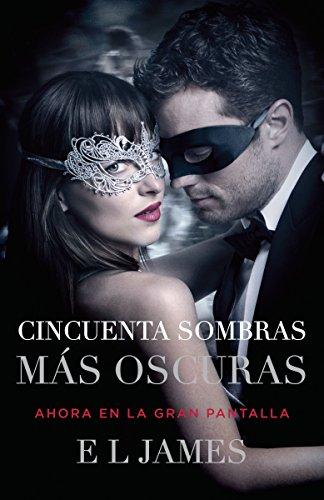 Cincuenta sombras más oscuras (Movie Tie-In): Fifty Shades Darker MTI - Spanish-language edition (Spanish Edition) by Vintage Espanol