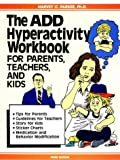 The ADD Hyperactivity Workbook for Parents, Teachers and Kids, Harvey C. Parker, 0962162965