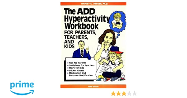 The ADD Hyperactivity Workbook For Parents, Teachers, And Kids ...