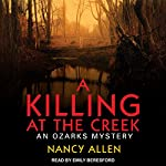 A Killing at the Creek: Ozarks Mystery Series, Book 2 | Nancy Allen