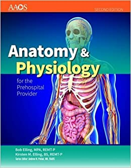 Anatomy & Physiology for the Prehospital Provider (American Academy of Orthopaedic Surgeons) by American Academy of Orthopaedic Surgeons (AAOS) (2014-07-09)