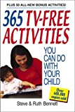 365 TV-Free Activities You Can Do with Your Child, Steve Bennett and Ruth Bennett, 1580627552