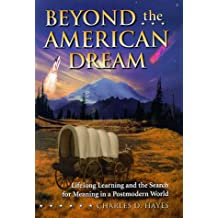 Beyond the American Dream: Lifelong Learning and the Search for Meaning in a Postmodern World