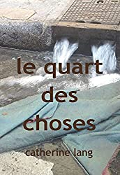 Le quart des choses