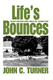 Life's Bounces, John Alan Turner, 0595662897