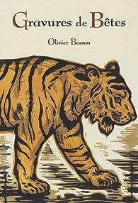 Gravures de Bêtes par Olivier Besson