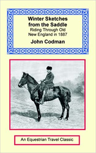 Book Winter Sketches from the Saddle: Riding Through Old New England (Equestrian Travel Classics)