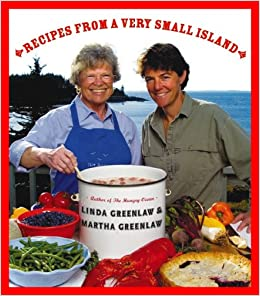 RECIPES FROM A VERY SMALL ISLAND: Linda Greenlaw, Martha Greenlaw: 9781568300139: Amazon.com: Books