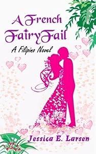A French FairyFail: A Filipino Novel (Tagalog Edition) by Jessica E. Larsen (2015-05-16)
