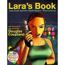 Lara's Book: Lara Croft and the Tomb Raider Phenomenon