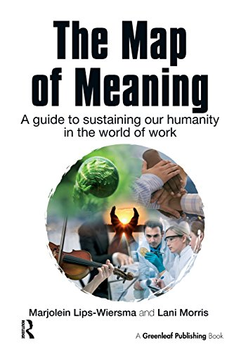 The Map of Meaning: A Guide to Sustaining our Humanity in the World of Work