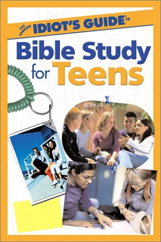 The Complete Idiot's Guide to Bible Study for Teens PDF