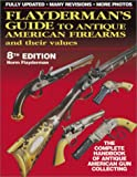 Flayderman's Guide to Antique American Firearms and Their Values, Norm Flayderman, 0873493133
