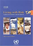 Living with Risk : A Global Review of Disaster Reduction Initiatives, 2004, United Nations International Strategy for Disaster Reduction Staff, 9211010500