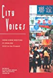 City Voices : Hong Kong Writing in English 1945 to the Present, Ingham, Michael, 9622096042