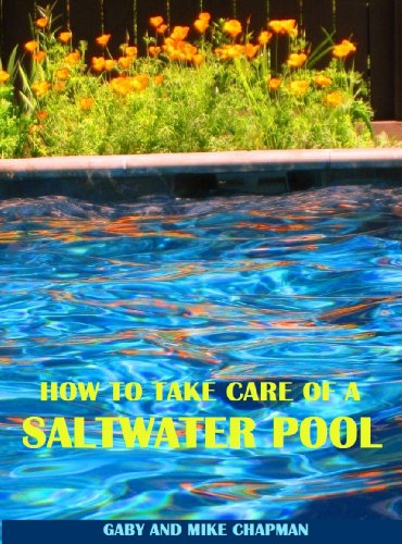 Amazon How To Take Care Of A Saltwater Pool Ebook Mike Chapman