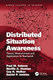 img - for Distributed Situation Awareness: Theory, Measurement and Application to Teamwork (Human Factors in Defence) book / textbook / text book