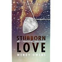 Stubborn Love (Volume 1) by Wendy Owens (2014-06-26)