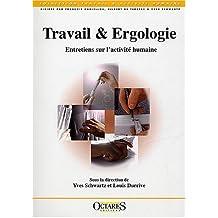 Travail et Ergologie: Entretiens Activite Humaine