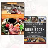 The Bone Broth Collection 2 Books Bundle (The Bone Broth Secret: A Culinary Adventure in Health, Beauty, and Longevity,The Bone Broth Miracle: How an Ancient Remedy Can Improve Health, Fight Aging, and Boost Beauty)