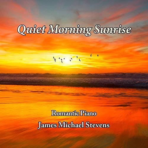 (Quiet Morning Sunrise - Romantic Piano)