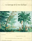 Les Sauvages de La Mer Pacifique: Manfactured by Joseph Dufour Et Cie 1804-05 After a Design by Jean-Gabriel Charvet