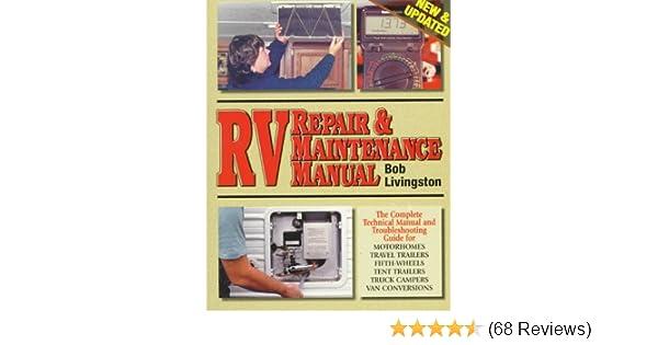 rv repair maintenance manual new updated bob livingston rh amazon com Cartoon RV Maintenance RV Battery Maintenance