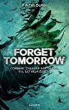 Forget Tomorrow tome 1 (01)