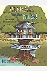 ¡Pumpus tiene una idea fluida!: Spanish Edition of Pumpus Has a Flowing Idea! Paperback