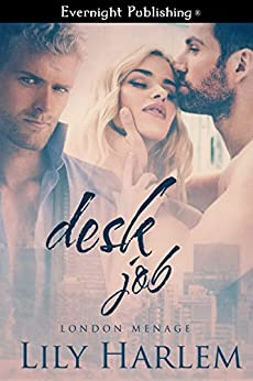 Desk Job (London Menage Book 2) by [Harlem, Lily]