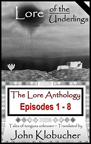 The Lore Anthology: Lore of the Underlings: Episodes 1 - 8