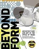 Beyond Form Architecture Art, Omar Calderon, Christine Calderon, Peter Dorsey, 1882791096