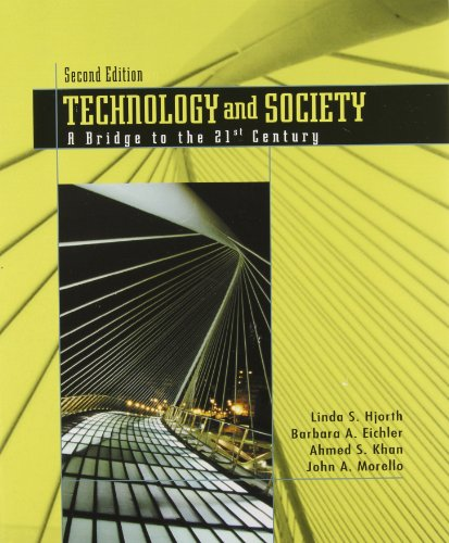Technology and Society: A Bridge to the 21st Century (2nd Edition)
