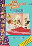 Get Well Soon, Mallory! (Baby-Sitters Club, 69)