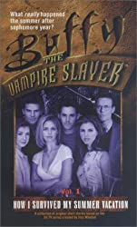 How I Survived My Summer Vacation: 1 (Buffy the Vampire Slayer)