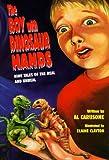 The Boy with Dinosaur Hands, Albert R. Carusone, 0395775159