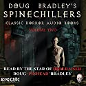 Doug Bradley's Spinechillers, Volume 2 Audiobook by Wilkie Collins, Edgar Allan Poe, Arthur Conan Doyle, H. P. Lovecraft Narrated by Doug Bradley