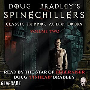 Doug Bradley's Spinechillers, Volume 2 Audiobook
