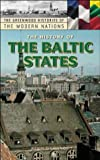The History of the Baltic States (Greenwood Histories of the Modern Nations)