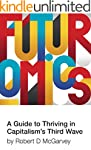 Futuromics: A Guide to Thriving in Ca...