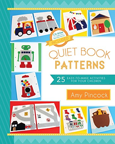 - Quiet Book Patterns: 25 Easy-to-Make Activities for Your Children